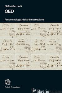 QED. FENOMENOLOGIA DELLA DIMOSTRAZIONE - LOLLI GABRIELE