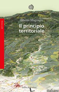 PRINCIPIO TERRITORIALE (IL) - MAGNAGHI ALBERTO