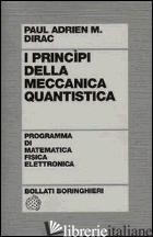 PRINCIPI DELLA MECCANICA QUANTISTICA (I) - DIRAC PAUL A.