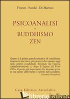 PSICOANALISI E BUDDHISMO ZEN - FROMM ERICH; SUZUKI DAISETZ TAITARO; DE MARTINO RICHARD