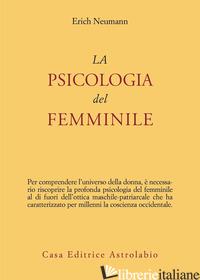 PSICOLOGIA DEL FEMMINILE (LA) - NEUMANN ERICH