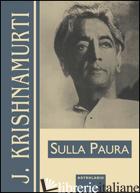 SULLA PAURA - KRISHNAMURTI JIDDU