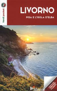 LIVORNO, PISA E L'ISOLA D'ELBA. CON CARTINA - AA VV