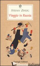 VIAGGIO IN RUSSIA - ZWEIG STEFAN; SCHWEIZER V. (CUR.)