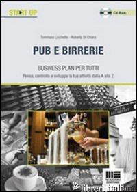 PUB E BIRRERIE. BUSINESS PLAN PER TUTTI. CON CD-ROM - LICCHETTA TOMMASO; DI CHIARA ROBERTA