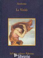 VERITA' (LA) - ANTIFONTE; LABRIOLA I. (CUR.)
