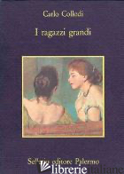 RAGAZZI GRANDI (I) - COLLODI CARLO; MARCHESCHI D. (CUR.); MADRIGNANI C. A. (CUR.)