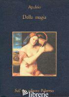 DELLA MAGIA - APULEIO; MARCHESI C. (CUR.)