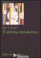SISTEMA RIPRODUTTIVO (IL) - SLADEK JOHN T.