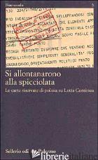 SI ALLONTANARONO ALLA SPICCIOLATA. LE CARTE RISERVATE DI POLIZIA SU LOTTA CONTIN - SOFRI A. (CUR.); SOFRI L. (CUR.)