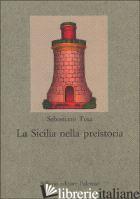 SICILIA NELLA PREISTORIA (LA) - TUSA SEBASTIANO