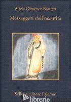 MESSAGGERI DELL'OSCURITA' - GIMENEZ-BARTLETT ALICIA