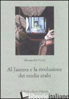 AL JAZEERA E LA RIVOLUZIONE DEI MEDIA ARABI - CERVI ALESSANDRO