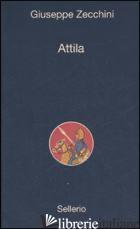 ATTILA - ZECCHINI GIUSEPPE