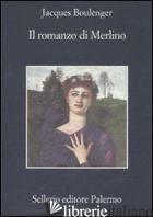 ROMANZO DI MERLINO (IL) - BOULENGER JACQUES