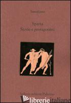 SPARTA. STORIE E PROTAGONISTI. TESTO GRECO A FRONTE - SENOFONTE; ORSI D. P. (CUR.)