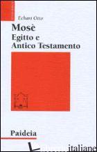 MOSE', EGITTO E ANTICO TESTAMENTO - OTTO ECKART
