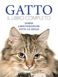 GATTO. IL LIBRO COMPLETO. STORIA, CARATTERISTICA, LE RAZZE - AA.VV.