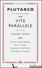 VITE PARALLELE. TESTO GRECO A FRONTE. VOL. 2 - PLUTARCO; TRAGLIA A. (CUR.)