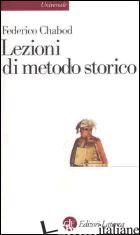 LEZIONI DI METODO STORICO - CHABOD FEDERICO; FIRPO L. (CUR.)