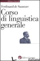 CORSO DI LINGUISTICA GENERALE - SAUSSURE FERDINAND DE; DE MAURO T. (CUR.)