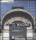 OTTO WAGNER - TREVISIOL ROBERT