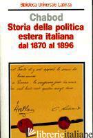 STORIA DELLA POLITICA ESTERA ITALIANA DAL 1870 AL 1896 - CHABOD FEDERICO