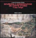 SICUREZZA E CONSERVAZIONE DEI CENTRI STORICI. IL CASO ORTIGIA - GIUFFRE' A. (CUR.)