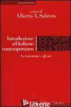 INTRODUZIONE ALL'ITALIANO CONTEMPORANEO. VOL. 2: LA VARIAZIONE E GLI USI - SOBRERO A. (CUR.)