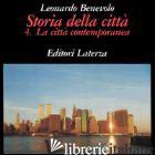 STORIA DELLA CITTA'. VOL. 4: LA CITTA' CONTEMPORANEA - BENEVOLO LEONARDO