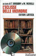 ECLISSE DELLE MEMORIE (L') - GREGORY T. (CUR.); MORELLI M. (CUR.)