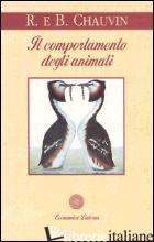 COMPORTAMENTO DEGLI ANIMALI (IL) - CHAUVIN REMY; CHAUVIN MUCKENSTURM BERNADETTE
