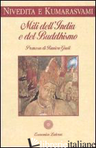 MITI DELL'INDIA E DEL BUDDHISMO - NIVEDITA (SUOR); KUMARASVAMI ANANDA