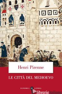 CITTA' DEL MEDIOEVO (LE) - PIRENNE HENRI