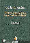 DISORDINE ITALIANO. I POSTUMI DELLE IDEOLOGIE (IL) - CARANDINI GUIDO