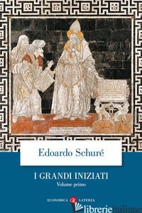 GRANDI INIZIATI. STORIA SEGRETA DELLE RELIGIONI (I). VOL. 1: RAMA, KRISHNA, ERME - SCHURE' EDOUARD