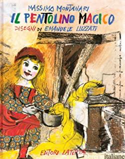 PENTOLINO MAGICO (IL) - MONTANARI MASSIMO