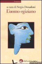UOMO EGIZIANO (L') - DONADONI S. (CUR.)
