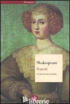SONETTI. TESTO INGLESE A FRONTE - SHAKESPEARE WILLIAM; CHINOL E. (CUR.)
