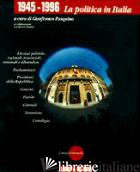 1945-1996. LA POLITICA IN ITALIA. CON CD-ROM - PASQUINO G. (CUR.)
