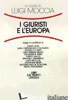 GIURISTI E L'EUROPA (I) - MOCCIA L. (CUR.)