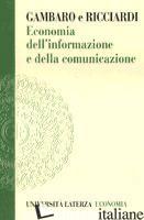 ECONOMIA DELL'INFORMAZIONE E DELLA COMUNICAZIONE - GAMBARO MARCO; RICCIARDI CARLO A.