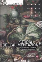 STORIA DELL'ALIMENTAZIONE. VOL. 1 - FLANDRIN J. L. (CUR.); MONTANARI M. (CUR.)