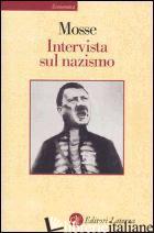 INTERVISTA SUL NAZISMO - MOSSE GEORGE L.; LEDEEN M. A. (CUR.)