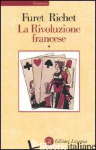 RIVOLUZIONE FRANCESE (LA). VOL. 1 - FURET FRANCOIS; RICHET DENIS