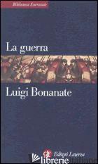 GUERRA (LA) - BONANATE LUIGI