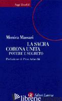 SACRA CORONA UNITA. POTERE E SEGRETO (LA) - MASSARI MONICA