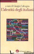 IDENTITA' DEGLI ITALIANI (L') - CALCAGNO G. (CUR.)