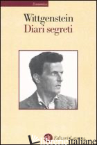 DIARI SEGRETI - WITTGENSTEIN LUDWIG; FUNTO' F. (CUR.)