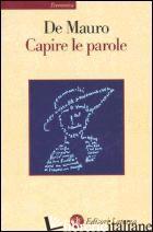 CAPIRE LE PAROLE - DE MAURO TULLIO